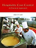 img - for Hospitality Cost Control: A Practical Approach by Allen B. Asch M. Ed. CCE (2005-10-06) book / textbook / text book