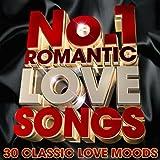 No 1 Romantic Love Songs - Classic Love Moods ( Deluxe Version )