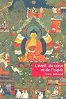 L'�veil du coeur et de l'esprit : Pratique de la voie du Bouddha par Rinpoch�