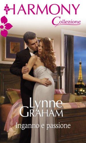 Lynne Graham - Inganno e passione