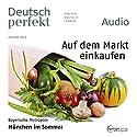Deutsch perfekt Audio - Auf dem Markt einkaufen. 8/2013 Hörbuch von  div. Gesprochen von:  div.