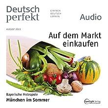 Deutsch perfekt Audio - Auf dem Markt einkaufen. 8/2013 Audiobook by  div. Narrated by  div.