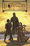 Le chevalier a l'armure d'argent, Tome 2 (French Edition) (2353660436) by Alain Absire