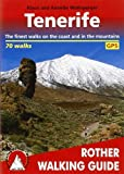 Klaus and Annette Wolfsperger Tenerife: The 70 finest walks on the coast and in the mountains - Rother Walking Guide - with GPS tracks