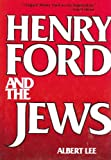 Henry Ford and the Jews