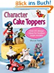 Character Cake Toppers: Over 65 Desig...