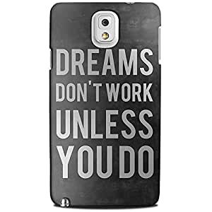 CASE U Dreams Don't Work Unless You Do Designer Case for Samsung Galaxy Note 3