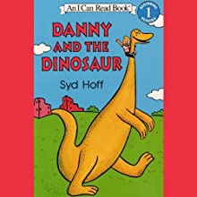 Danny and the Dinosaur (       UNABRIDGED) by Syd Hoff Narrated by Ruis Woertendyke