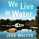 We Live in Water: Stories (       UNABRIDGED) by Jess Walter Narrated by Edoardo Ballerini, Jess Walter