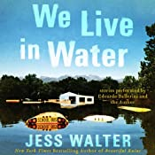 We Live in Water: Stories | [Jess Walter]
