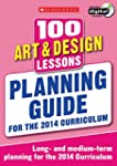 100 Art & Design Lessons: Planning Gu...