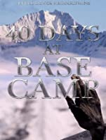 40 Days at Base Camp [HD]