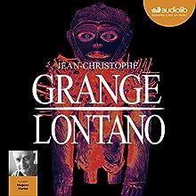 Lontano | Livre audio Auteur(s) : Jean-Christophe Grangé Narrateur(s) : Hugues Martel