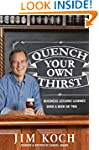 Quench Your Own Thirst: Business Less...