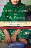 img - for Forbidden Lessons in a Kabul Guesthouse: The True Story of a Woman Who Risked Everything to Bring Hope to Afghanistan (Voice) book / textbook / text book