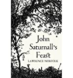 John Saturnall's Feast (1408805960) by Norfolk, Lawrence