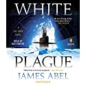 White Plague (       UNABRIDGED) by James Abel Narrated by Ray Porter