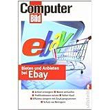 """Bieten und Anbieten bei Ebay: Objekte ersteigern, Versteigern und Verkaufen, Neue Regeln beim Sofort-Kauf, Schutz vor Betr�gern, Profilfunktionen nutzen, Effizienz steigern mit Zusatzprogrammenvon """"ComputerBild"""""""