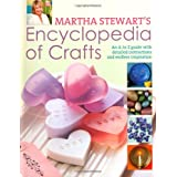 Encyclopedia of Crafts: An A - Z Guide with Detailed Instructions and Endless Inspirationby Martha Stewart