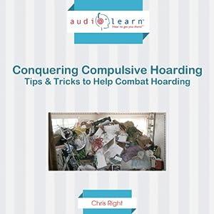 Conquering Compulsive Hoarding Audiobook