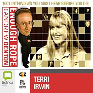 Enough Rope with Andrew Denton: Terri Irwin | [Andrew Denton]