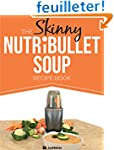 The Skinny NUTRiBULLET Soup Recipe Bo...