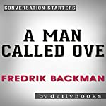 A Man Called Ove: A Novel by Fredrik Backman | Conversation Starters |  dailyBooks