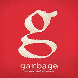 Not Your Kind of People Garbage Album Deluxe CD