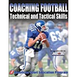 Coaching Football Technical and Tactical Skills (Technical and Tactical Skills Series) ~ American Sport...