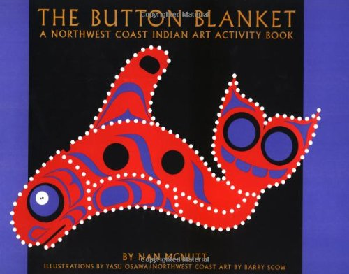 The Button Blanket (Northwest Coast Indian Art Series)
