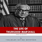 American Legends: The Life of Thurgood Marshall |  Charles River Editors