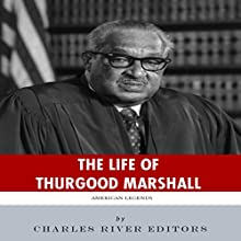 American Legends: The Life of Thurgood Marshall (       UNABRIDGED) by Charles River Editors Narrated by Nicholas S. Johnson