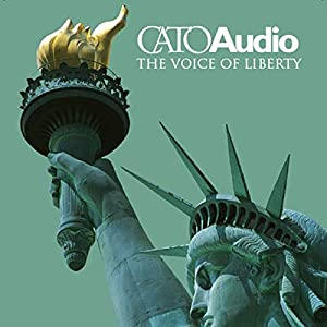 CatoAudio, August 2004 | [Ian Vasquez, James Gwartney, David Price, more]