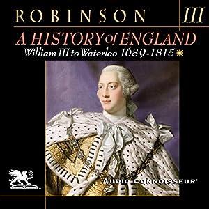A History of England, Volume 3: William III to Waterloo: 1689-1815 Audiobook
