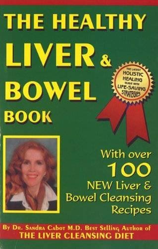 Healthy Liver & Bowel Book: Detoxification Strategies for Your Liver & Bowel