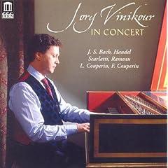 Harpsichord Recital: Vinikour, Jory - Handel, G.F. / Bach, J.S. / Rameau, J.P. / Scarlatti, D. / Couperin, L. / Couperin, F.