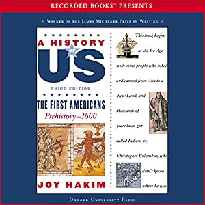 The First Americans: Prehistory – 1600, A History of US, Book 1 Audiobook