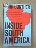 Inside South America (0060116889) by John Gunther