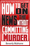 img - for How to Get on the News without Committing Murder (Boomer World) book / textbook / text book