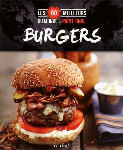 Burgers: les 60 meilleurs du monde