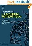 L'Universo matematico: La ricerca del...
