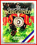 The Great Wines Of Burgundy (0517418177) by Hubrecht Duijker