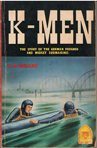 K-men: The story of German frogmen and midget submarines PDF