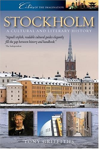 Stockholm: A Cultural and Literary History (Cities of the Imagination)