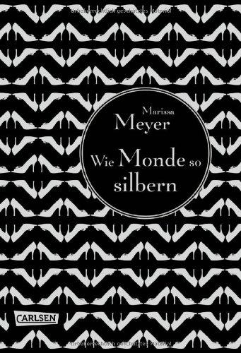 Wie Monde so silbern von Marissa Meyer