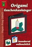 img - for Origami Geschenkanh nger - bezaubernd weihnachtlich book / textbook / text book