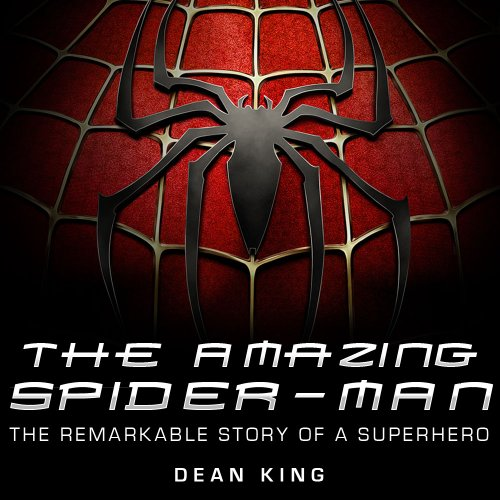 The Amazing Spiderman: The Remarkable Story of the Web-Making Wonder (Superhero Sagas)