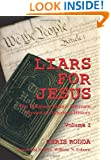 Liars For Jesus: The Religious Right's Alternate Version of American History, Vol. 1