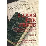 Liars For Jesus: The Religious Right's Alternate Version of American History, Vol. 1 ~ Chris Rodda