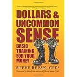 Dollars & Uncommon Sense: Basic Training for Your Money ~ Steve Repak